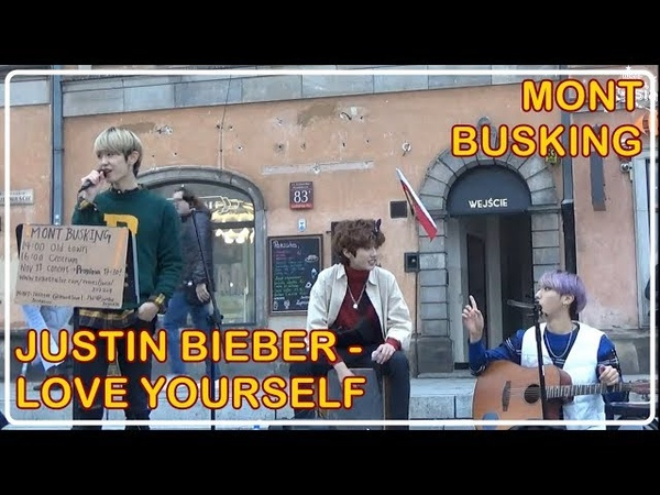 181109 MONT BUSKING JUSTIN BIEBER Love Yourself cover