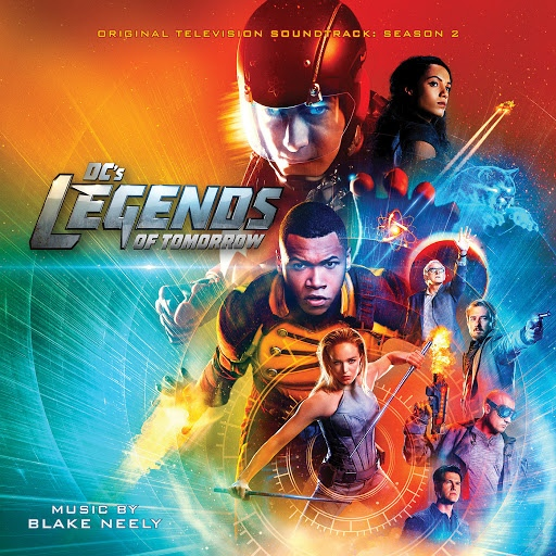 Blake Neely альбом DC's Legends of Tomorrow: Season 2 (Original Television Soundtrack)
