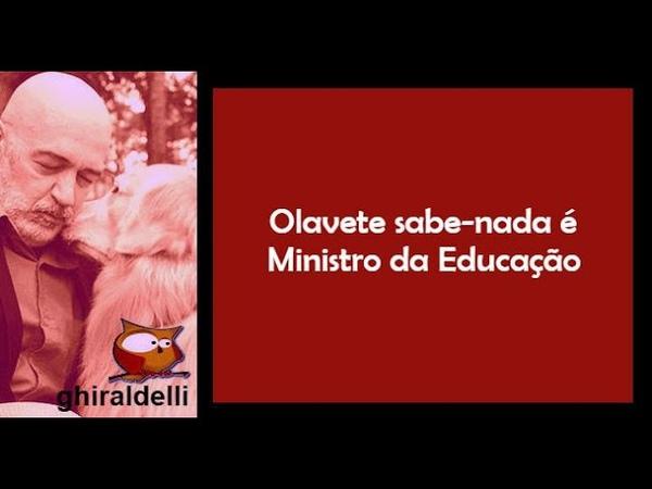Olavete sabe nada é o ministro da Educação