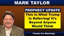 Mark Taylor 10 15 2018 Update THIS IS WHAT TRUMP IS REFERRING IT'S BEYOND ANYONE WOULD THINK
