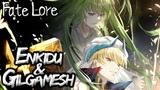 Fate Lore - The Tale of Gilgamesh &amp Enkidu