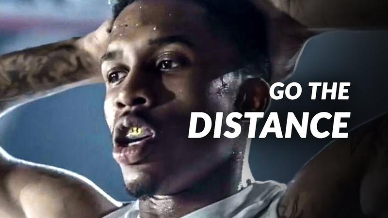 GO THE DISTANCE 2019 Motivational Video
