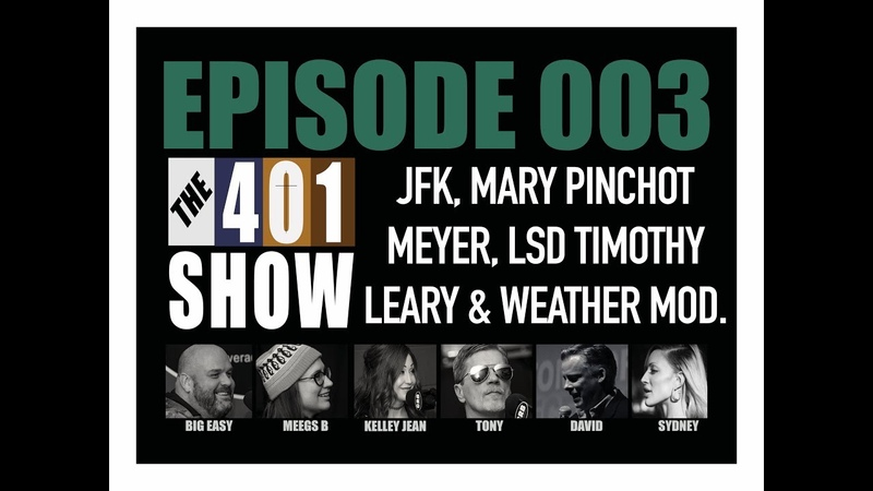 EP 003 JFK, Mary Pinchot Meyer, LSD, Timothy Leary, 5G, EMP Weather Modification. 401SHOW.COM