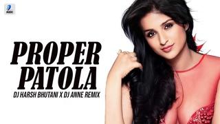 Proper Patola (Remix) | DJ Harsh Bhutani x DJ Anne | Badshah | Diljit Dosanjh | Aastha Gill