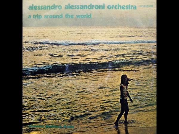 Alessandro Alessandroni Orchestra – A Trip Around The World (1973) Album