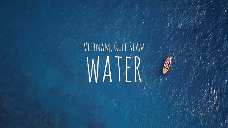 It's My Trip Vietnam, Gulf Siam [water] 4K
