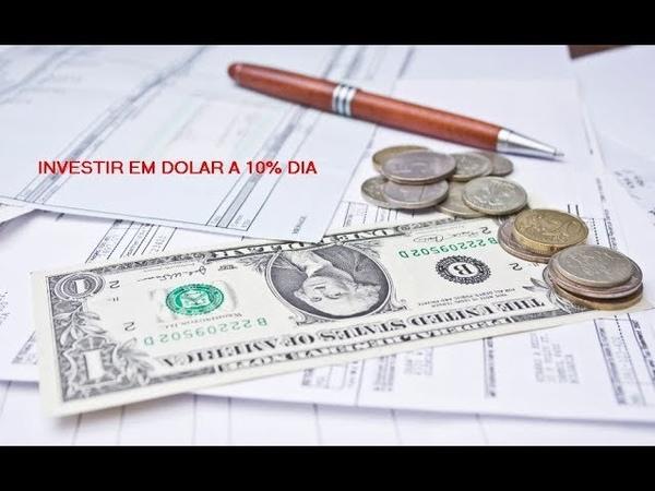 Dollar Investments - Como Funciona e Como Investir em Dólar com 10% ao Dia?