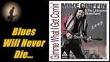 Mike Griffin &amp The Unknown Blues Band - Blues Will Never Die (Kostas A~171)