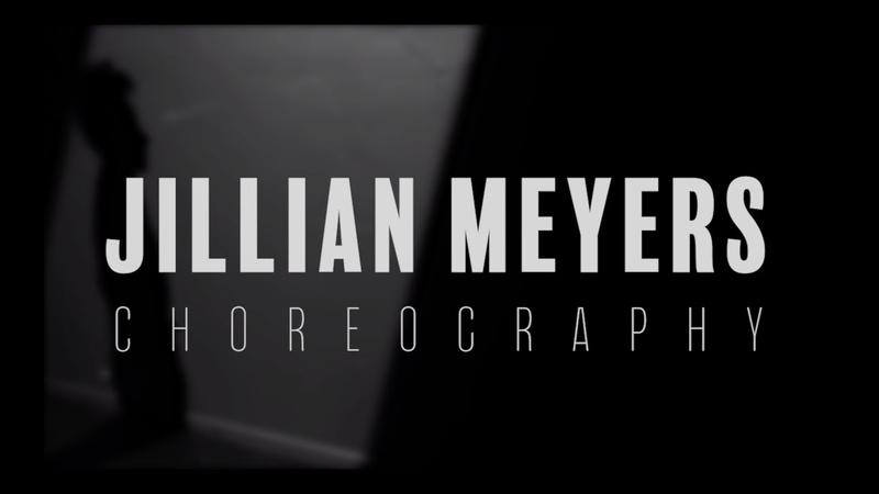 Jillian Meyers Choreography Reel 2019