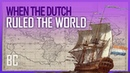 When The Dutch Ruled The World Rise and Fall of the Dutch East India Company