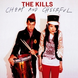 The Kills альбом Cheap And Cheerful