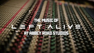 The Music of LEFT ALIVE at Abbey Road Studios