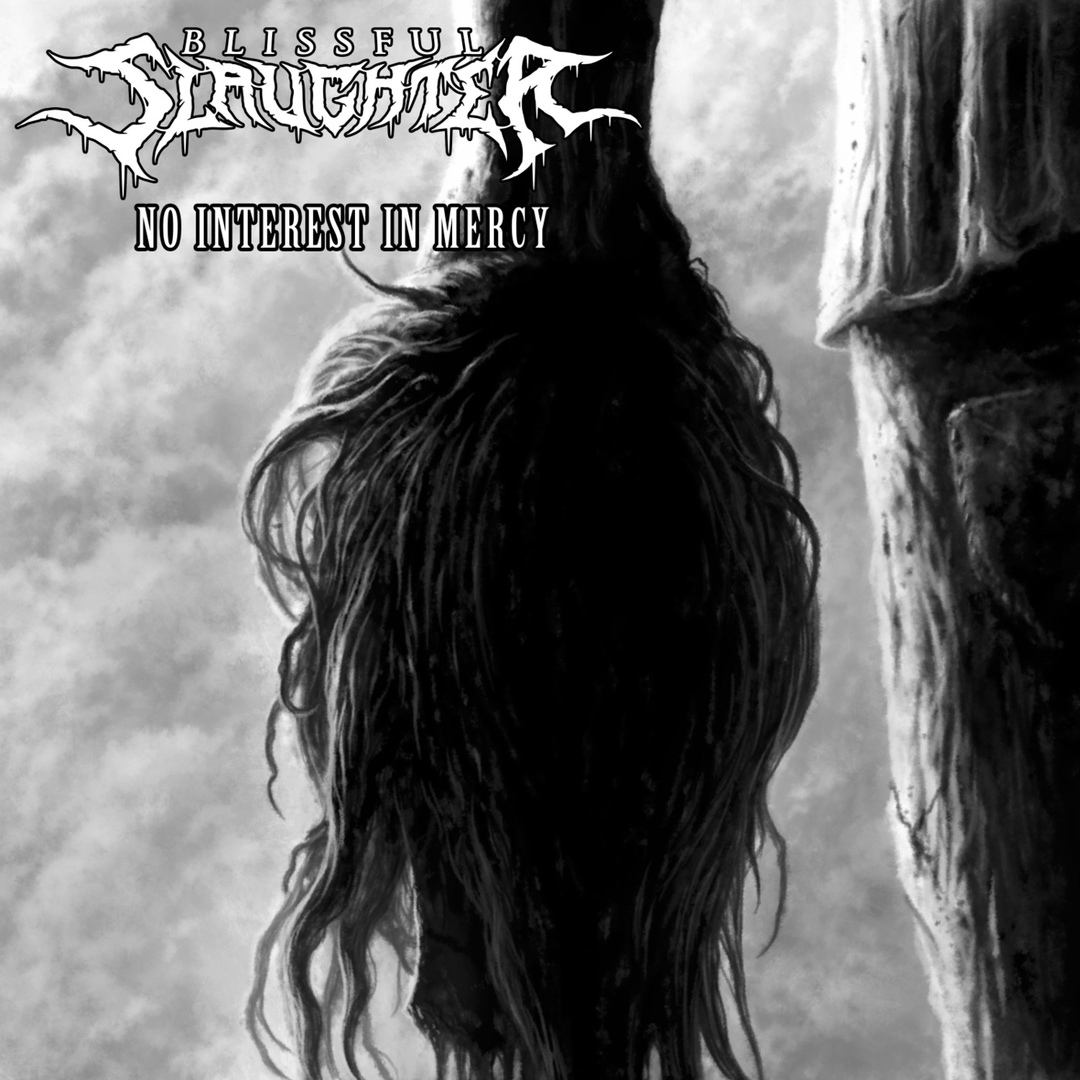 Blissful Slaughter – No Interest in Mercy [EP] (2019)