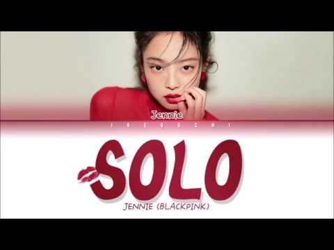 JENNIE BLACKPINK 'SOLO' LYRICS Eng Rom Han
