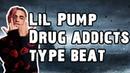 Lil Pump Drug Addicts Trap Type Beat 2019