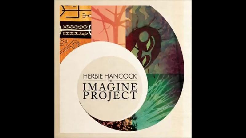 Herbie Hancock - The Imagine Project full album 2010