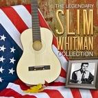 Slim Whitman альбом The Legendary Slim Whitman Collection