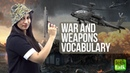 Advanced English Speaking Vocabulary - War Weapons Improve your Spoken English with Michelle