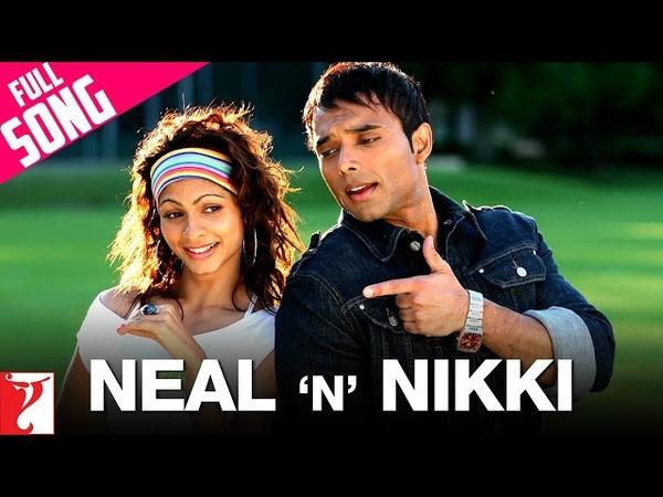 Neal 'n' Nikki - Full Title song | Uday Chopra | Tanisha Mukherjee | KK | Shweta Pandit