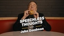 Speechless Thoughts with John Goodman Closed Captioned