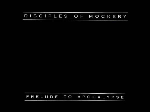 Disciples Of Mockery - Prelude To Apocalypse (1999) [Full Album] Selfrelease
