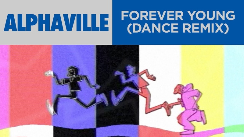 Alphaville Forever Young Dance Remix Official Music Video