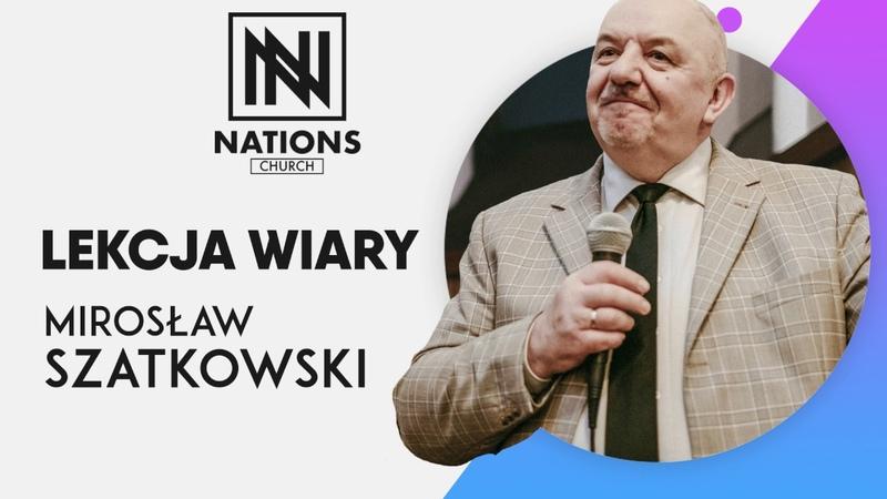 Mirosław Szatkowski - Lekcja wiary