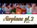 BTS (방탄소년단) - 'AIRPLANE PT.2' Lyrics [Color Coded_Han_Rom_Eng]