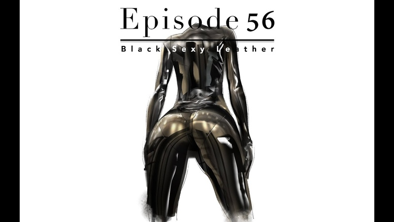 Episode 56 Black Sexy Leather