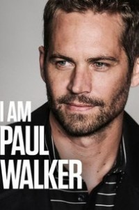 Я – Пол Уокер (I Am Paul Walker) 2018  смотреть онлайн