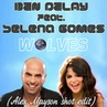 Ben Delay feat. Selena Gomez - Wolves (Alex Mayson shot edit)