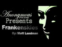 ANONYMOUS - FRANKENSKIES - 2018 - Environmental Documentary