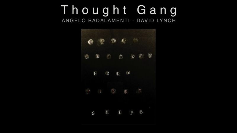 Thought Gang (David Lynch Angelo Badalamenti) - Woodcutters From Fiery Ships (Official Audio)