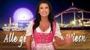 Antonia aus Tirol - Alle gehn auf die Wiesn Wiesn Song Das Original