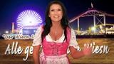 Antonia aus Tirol - Alle gehn auf die Wiesn (Wiesn Song) Das Original