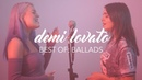 Demi Lovato Mashup/Medley - Best Of: Ballads (Alycia Marie Naomi Jon)