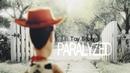 Paralyzed [Toy Story]