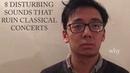 8 Disturbing Sounds that RUIN Classical Concerts