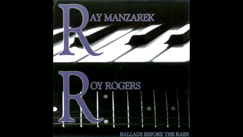 Ray Manzarek Roy Rogers - Ballads Before the Rain [Full Album]