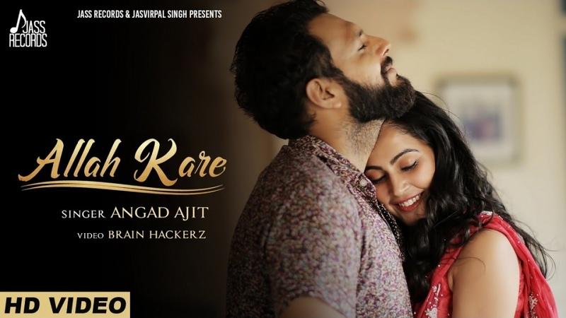Allah_Kare | (Full HD ) | Angad Ajit | New Punjabi Songs 2017 | Latest Punjabi Songs 2017
