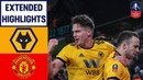 Dominant Wolves Display Sends United Out! Wolves 2-1 Manchester United Emirates FA Cup 18/19