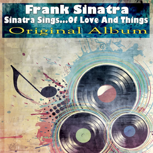 Frank Sinatra альбом Sinatra Sings...Of Love and Things (Original Album)