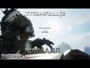 Titanfall 2 финал