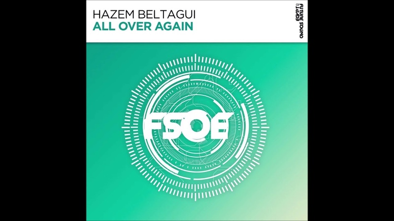 Hazem Beltagui - All Over Again (Extended Mix)