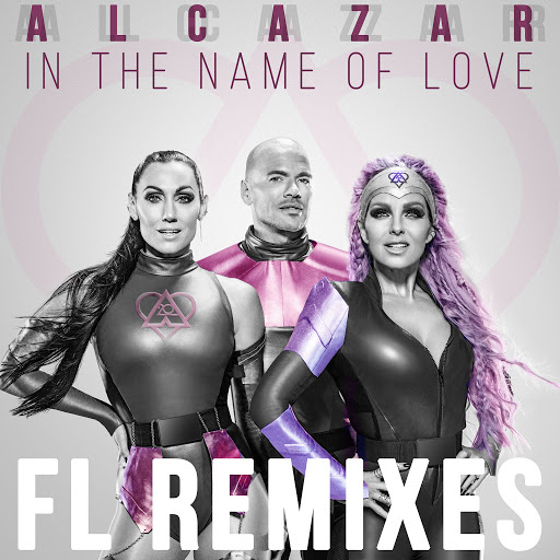 Alcazar альбом In the Name of Love (FL Remixes)