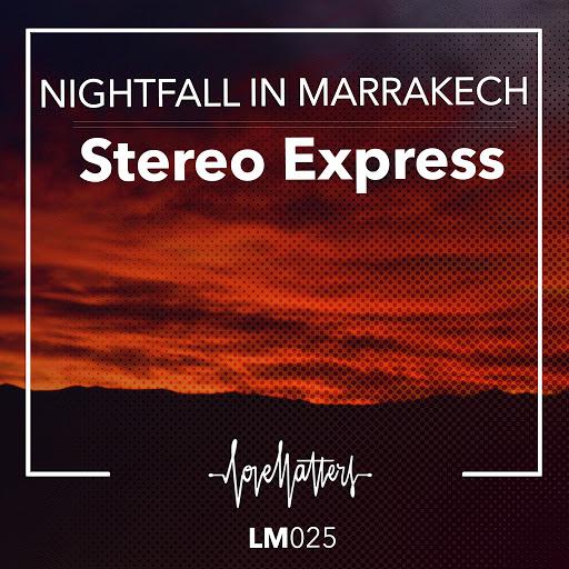 Stereo Express альбом Nightfall in Marrakech
