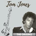 Tom Jones альбом The Origins