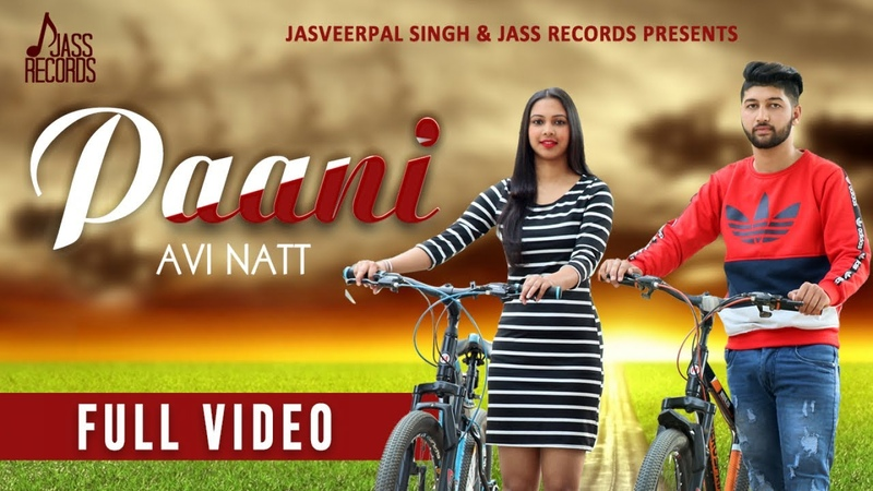 Paani | ( Full Song) | Avi Natt | New Punjabi Songs 2019 | Latest Punjabi Songs 2019