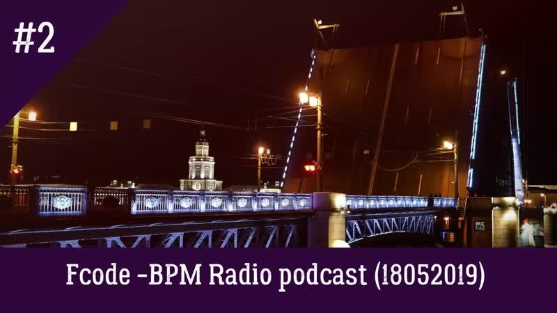 Fcode - BPM Radio - 18052019 StopHIV mix (Best Club Dance Techno DJ Mixes)