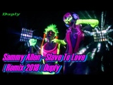 Sammy Allen - Slave To Love Remix 2018 Duply